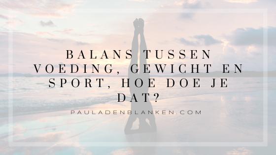 Balans tussen voeding, gewicht en sport, hoe doe je dat?
