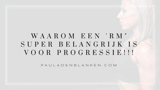 """Waarom een 'RM"""" super belangrijk is voor progressie!!!"""