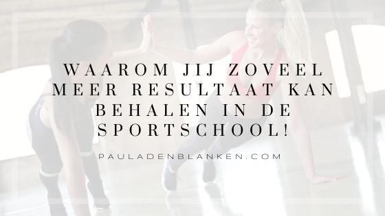 Waarom jij zoveel meer resultaat kan behalen in de sportschool!