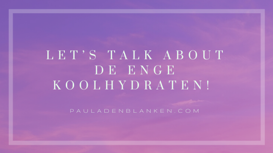 Let's talk about de enge koolhydraten!